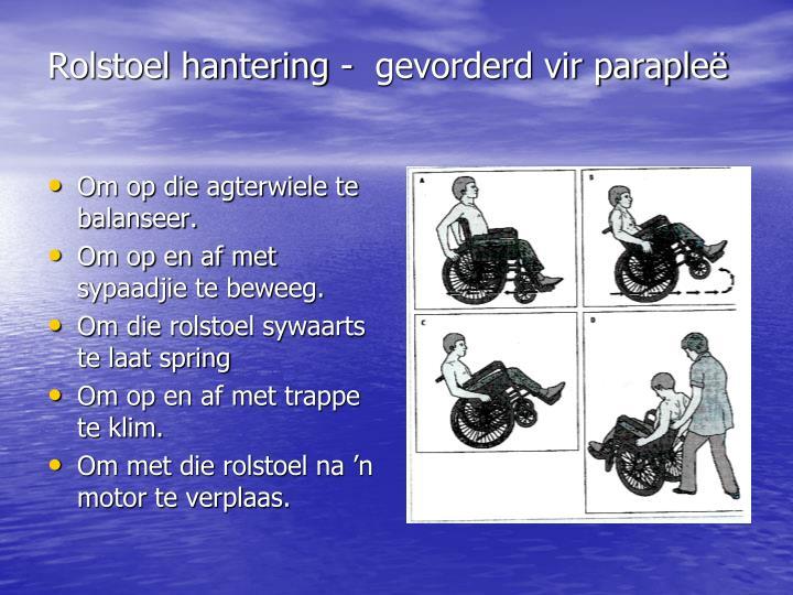 Rolstoel hantering -  gevorderd vir parapleë