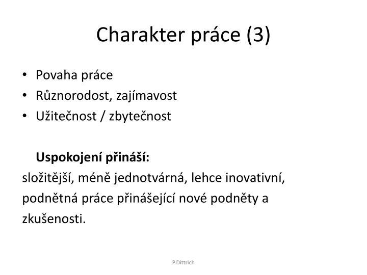 Charakter práce (3)