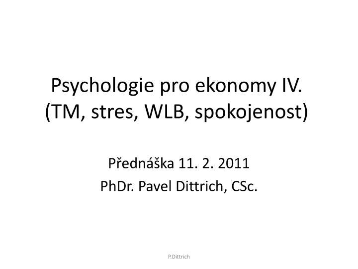 Psychologie pro ekonomy IV.