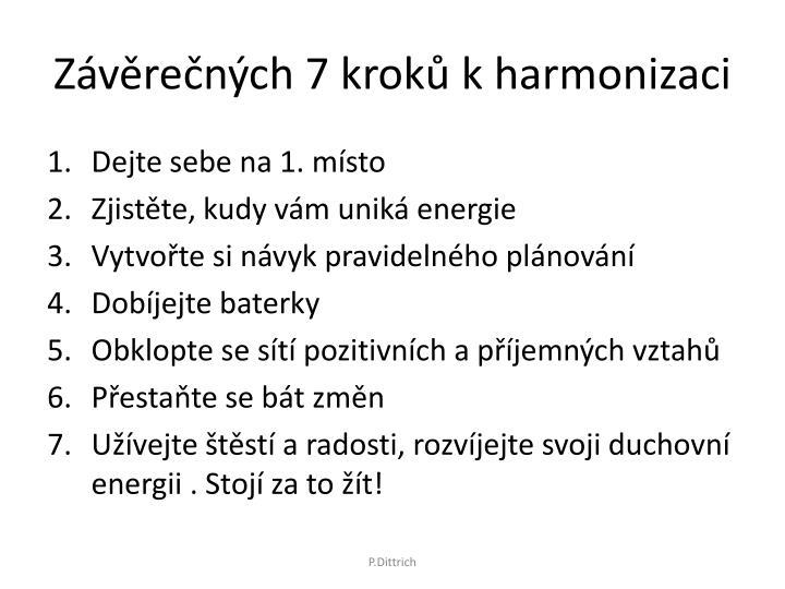 Závěrečných 7 kroků k harmonizaci