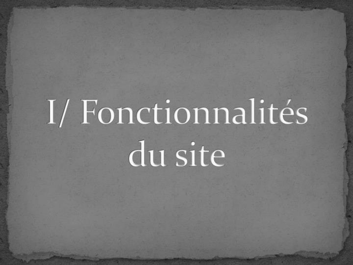 I/ Fonctionnalités