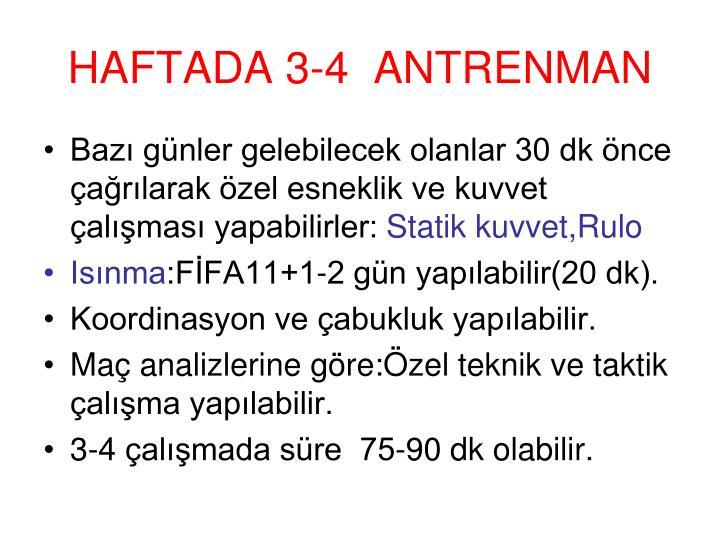 HAFTADA 3-4  ANTRENMAN