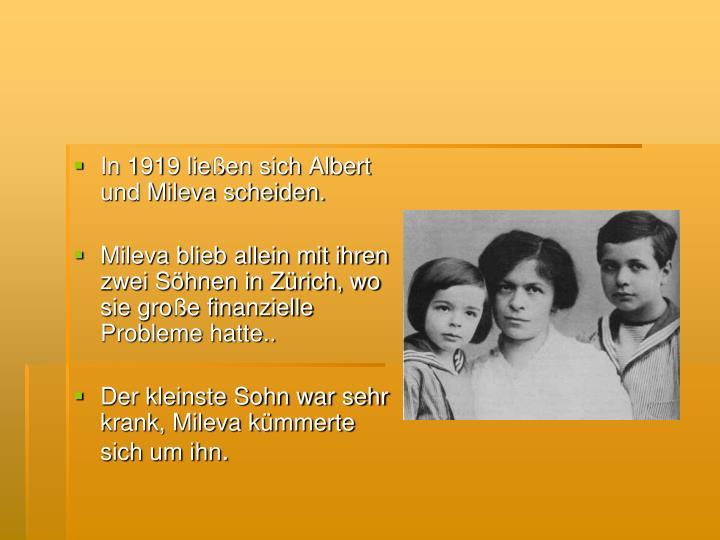 In 1919 ließen sich Albert und Mileva scheiden.