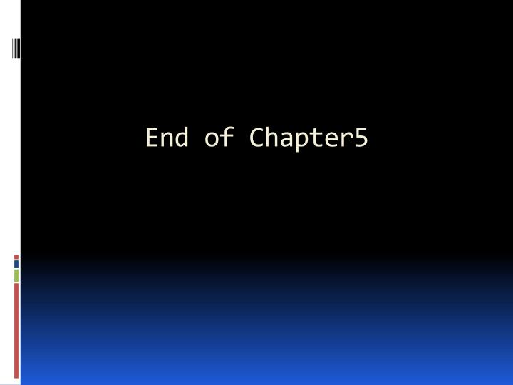 End of Chapter5