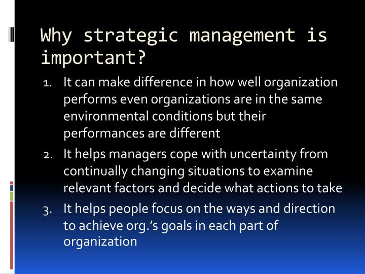 Why strategic management is important?