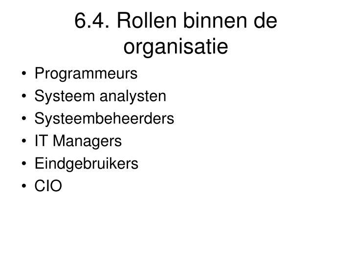 6.4. Rollen binnen de organisatie