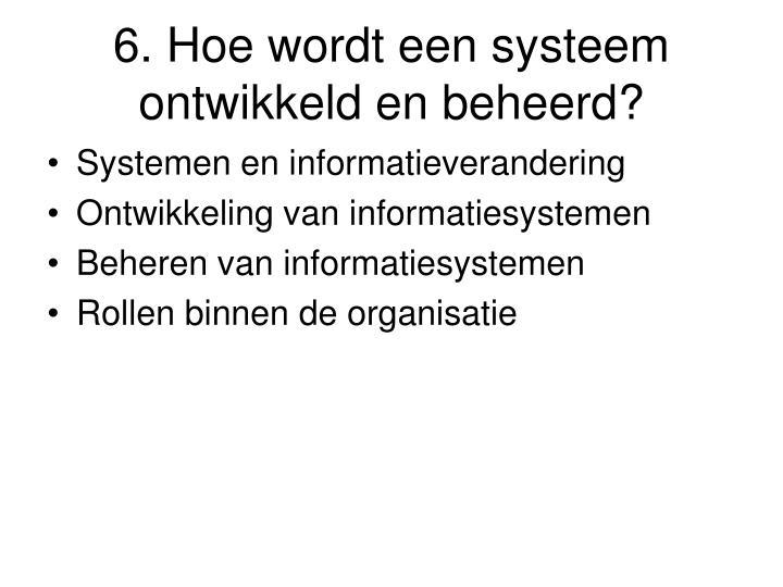 6. Hoe wordt een systeem ontwikkeld en beheerd?