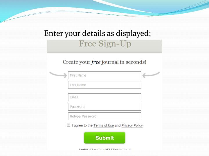 Enter your details as displayed: