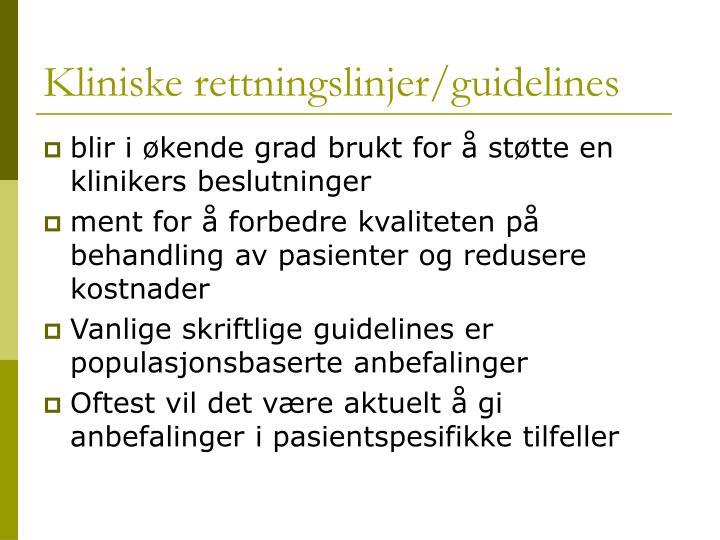 Kliniske rettningslinjer/guidelines