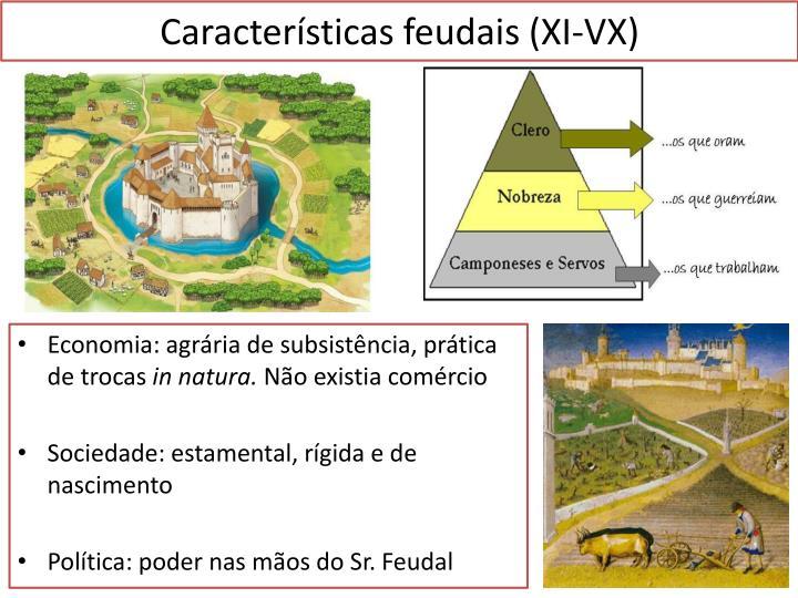 Características feudais (XI-VX)