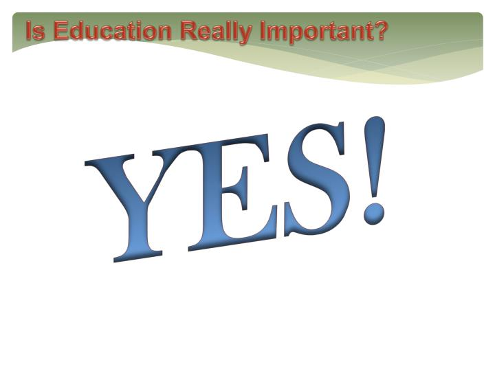 Is Education Really Important?