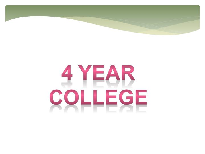 4 year COLLEGE
