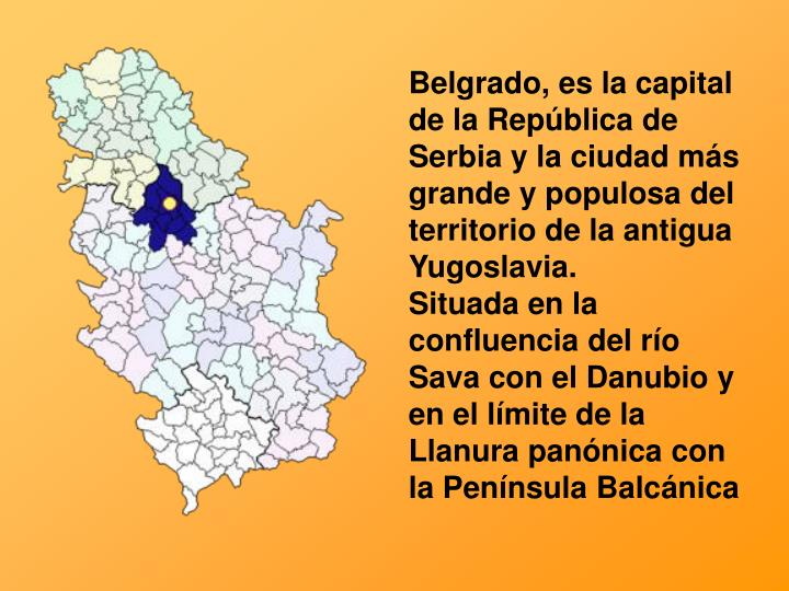Belgrado, es la capital de la República de Serbia y la ciudad más grande y populosa del territorio de la antigua Yugoslavia.