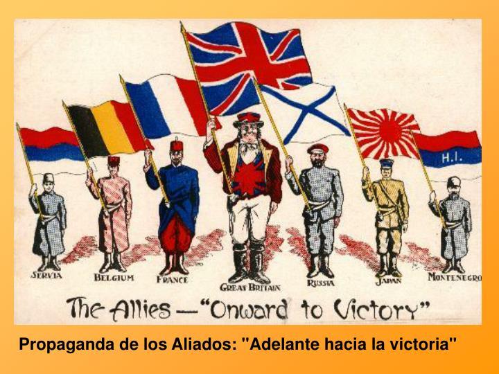 """Propaganda de los Aliados: """"Adelante hacia la victoria"""""""