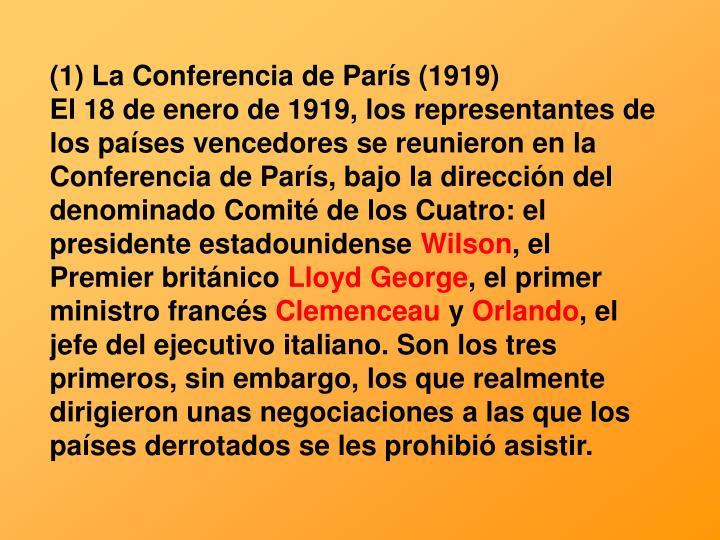(1) La Conferencia de París (1919)