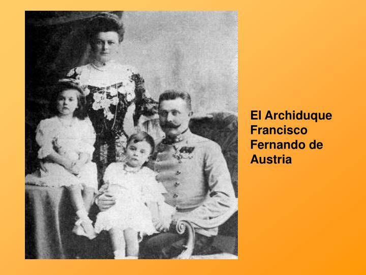 El Archiduque Francisco Fernando de Austria