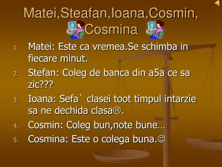 Matei,Steafan,Ioana,Cosmin, Cosmina