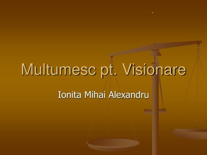 Multumesc pt. Visionare