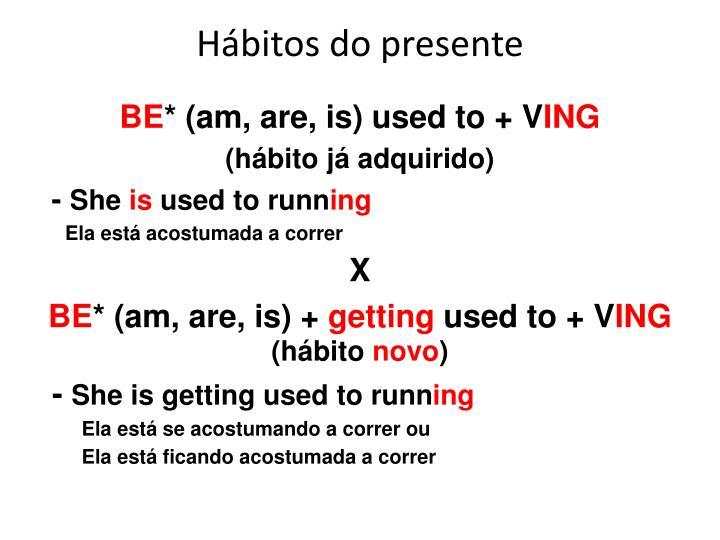 Hábitos do presente