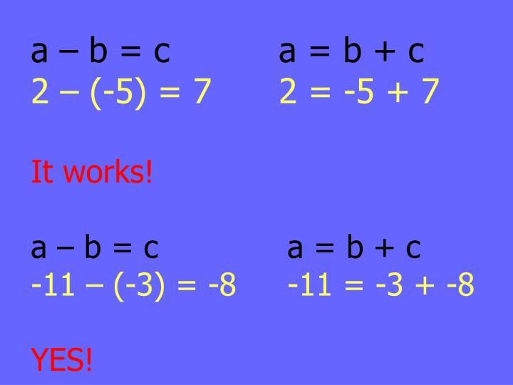 a – b = c    a = b + c