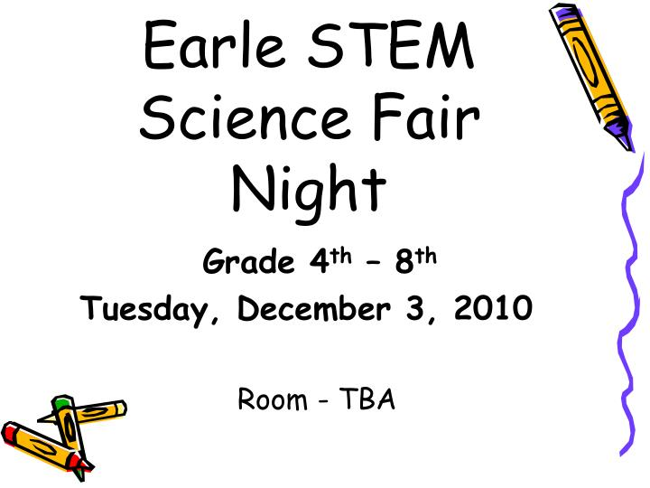 Earle STEM  Science Fair Night