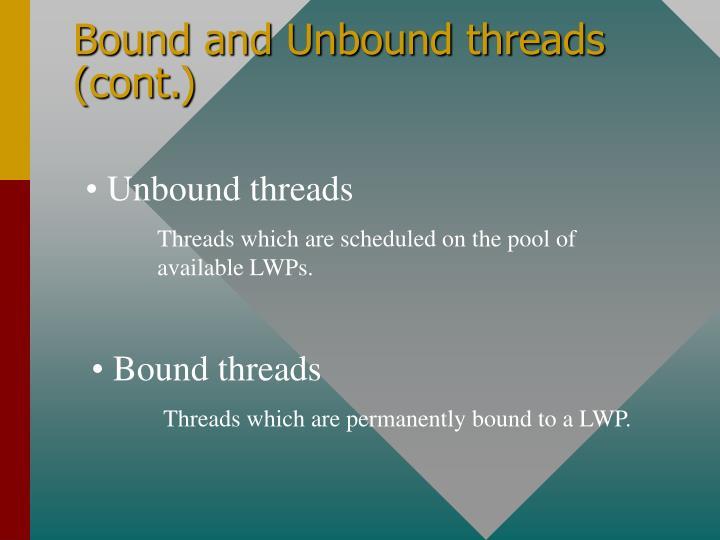 Bound and Unbound threads (cont.)
