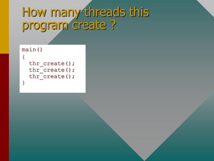 How many threads this program create ?