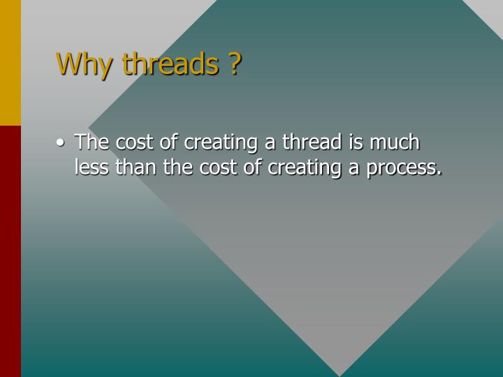 Why threads ?