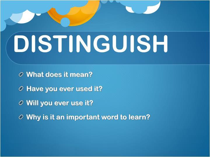 DISTINGUISH