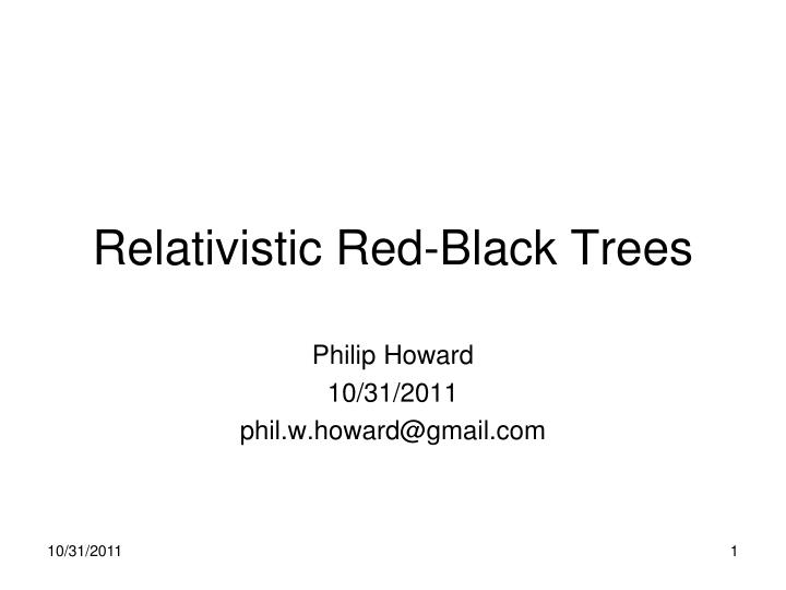 Relativistic red black trees