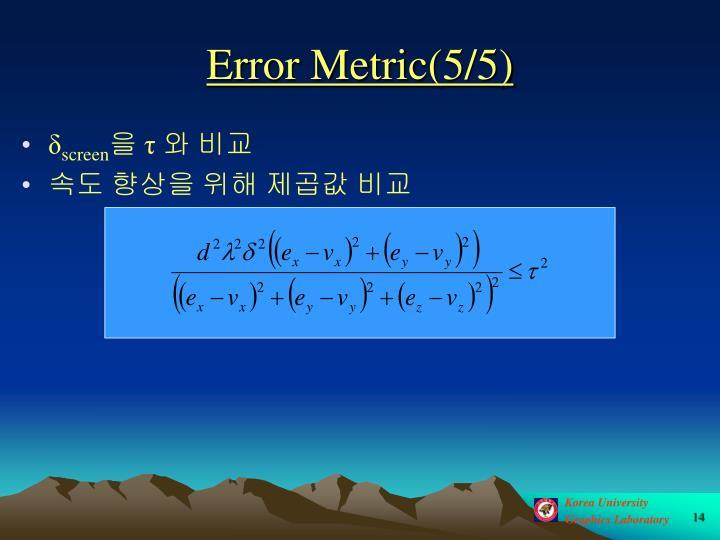 Error Metric(5/5)