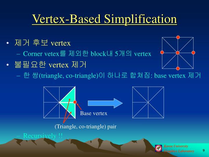 Vertex-Based Simplification