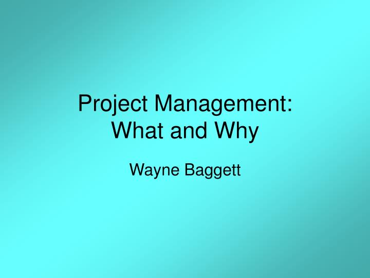 Project management what and why