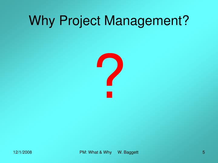 Why Project Management?