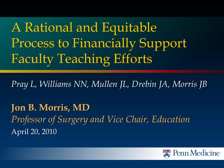 A rational and equitable process to financially support faculty teaching efforts