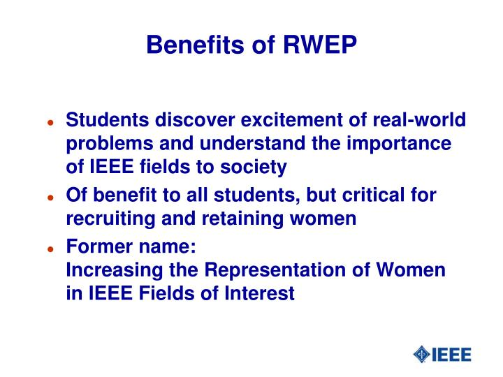 Benefits of RWEP