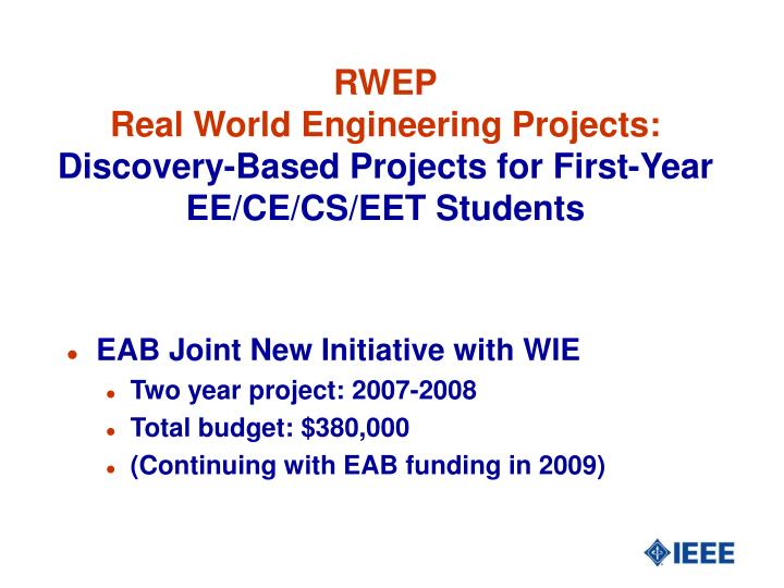 Rwep real world engineering projects discovery based projects for first year ee ce cs eet students