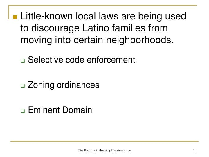 Little-known local laws are being used to discourage Latino families from moving into certain neighborhoods.