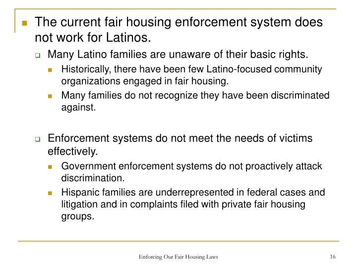 The current fair housing enforcement system does not work for Latinos.