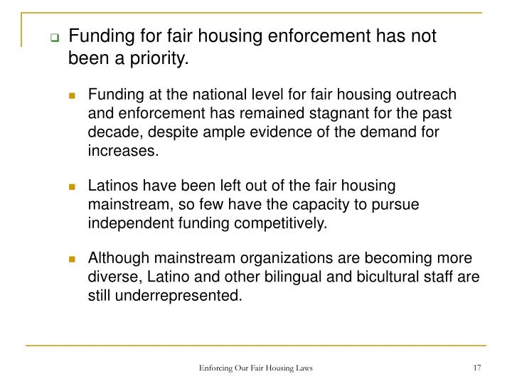 Funding for fair housing enforcement has not been a priority.