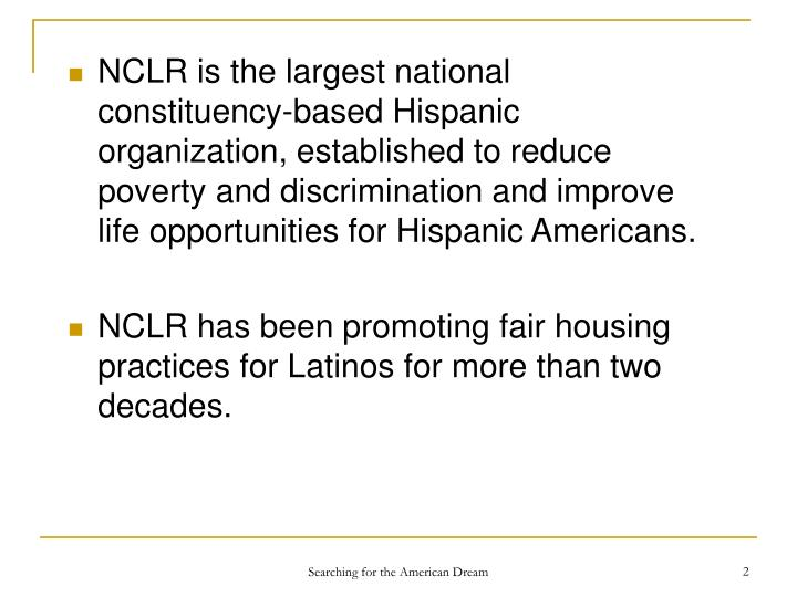 NCLR is the largest national constituency-based Hispanic organization, established to reduce poverty...