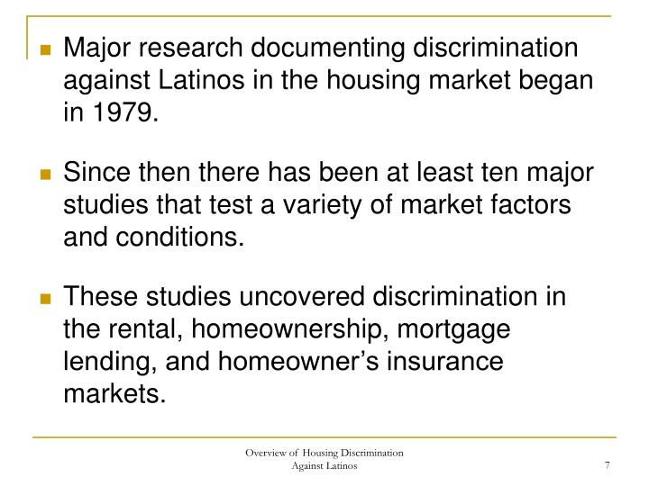 Major research documenting discrimination against Latinos in the housing market began in 1979.