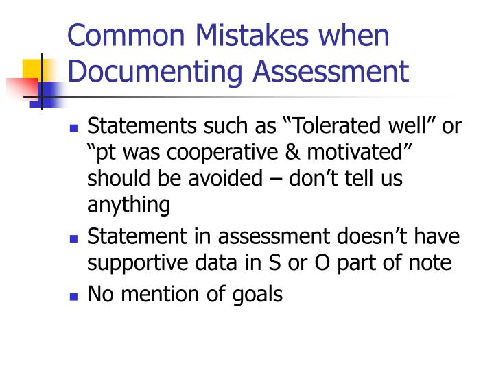 Common Mistakes when Documenting Assessment