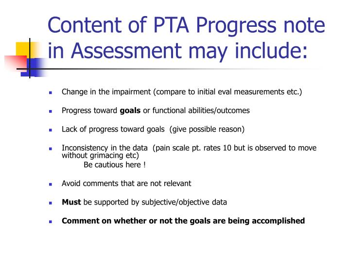 Content of PTA Progress note in Assessment may include: