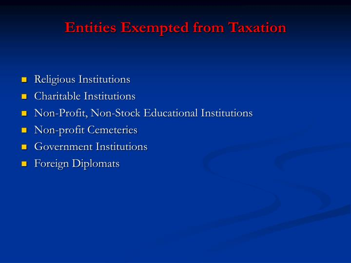 Entities Exempted from Taxation