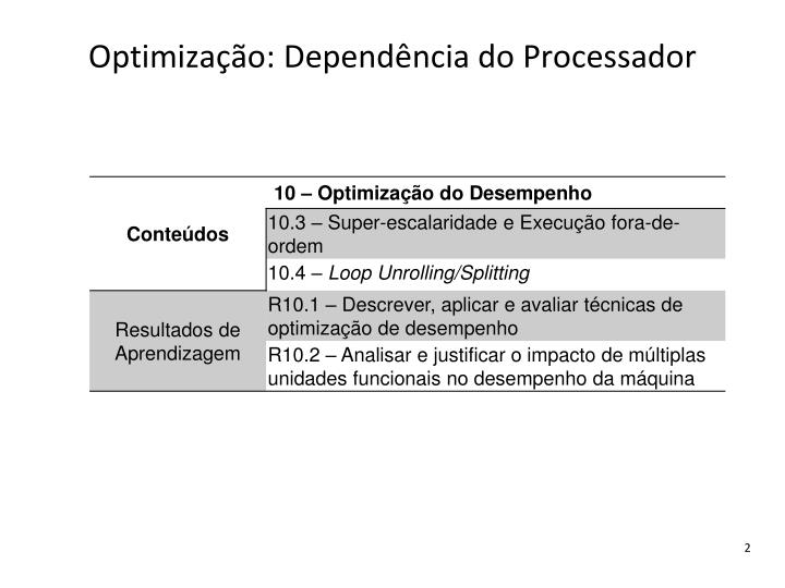 Optimiza o depend ncia do processador