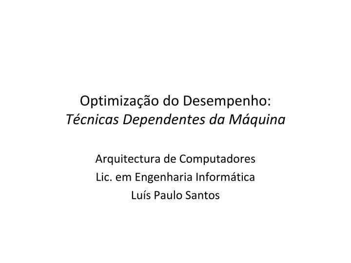 Optimiza o do desempenho t cnicas dependentes da m quina
