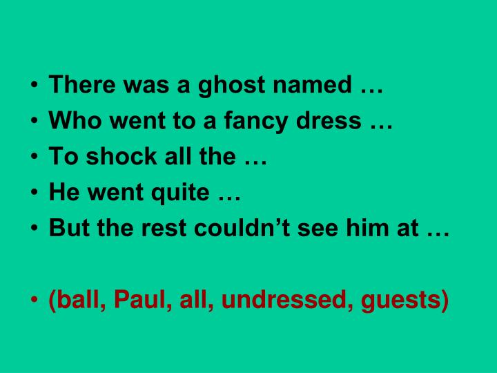There was a ghost named …