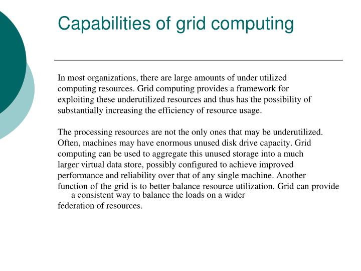 Capabilities of grid computing
