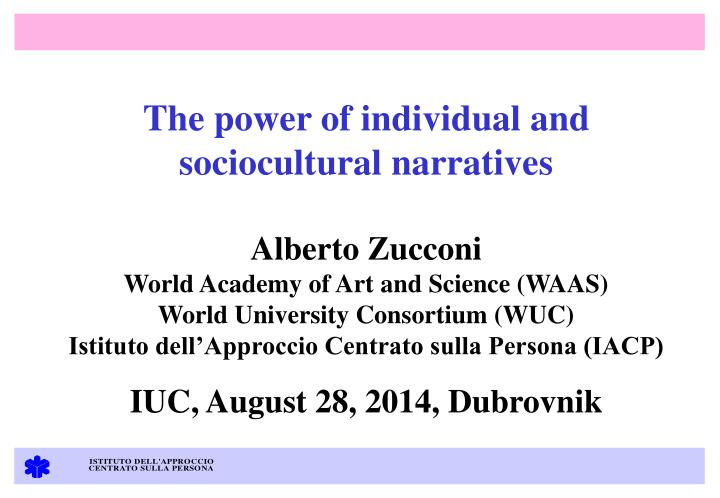 The power of individual and sociocultural narratives